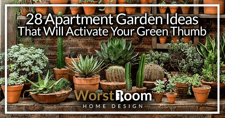 28 apartment garden ideas that will activate your green thumb
