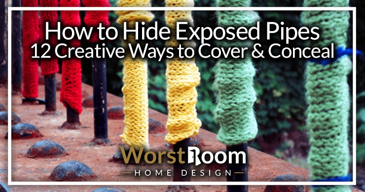 How To Hide Exposed Pipes Creative Ways To Cover