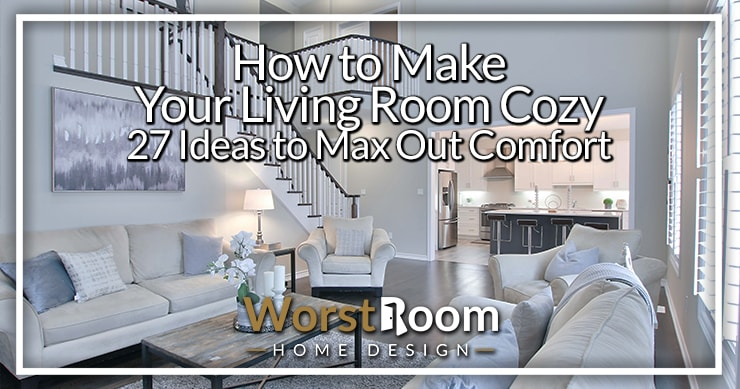 how to make a living room cozy