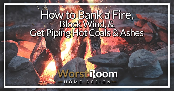 how to bank a fire